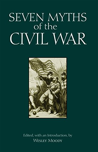 Seven Myths of the Civil War (Myths of History: A Hackett Series)
