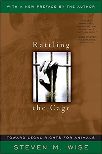 Book Rattling The Cage: Toward Legal Rights For Animals by Steven M. Wise (2000-12-23)
