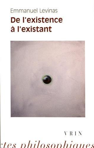 Emmanuel Levinas: de l'Existence a l'Existant (Bibliotheque Des Textes Philosophiques) (French Edition)