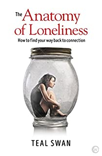 Book Cover: The Anatomy of Loneliness: How to Find Your Way Back to Connection