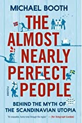 Behind the Myth of the Scandinavian Utopia The Almost Nearly Perfect People (Hardback) - Common Hardcover