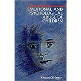Emotional and Psychological Abuse of Children, Kieran O'Hagan, 0802074464