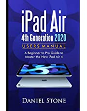 iPad Air 4th Generation 2020 User Manual: A Beginner to Pro Guide to Master the New iPad Air 4