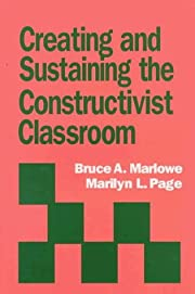 Creating and Sustaining the Constructivist…