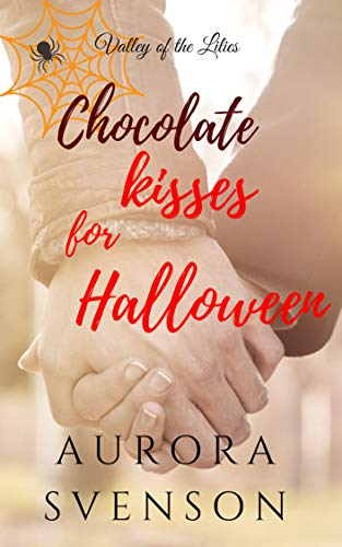 Chocolate Kisses for Halloween (Valley of the Lilies)