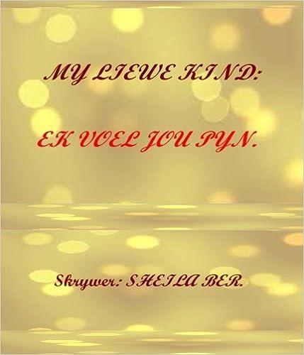 My liewe kind ek voel jou pyn my dear child i feel your pain in in afrikaans my dear child you are not alone afrikaans edition afrikaans 4th edition m4hsunfo