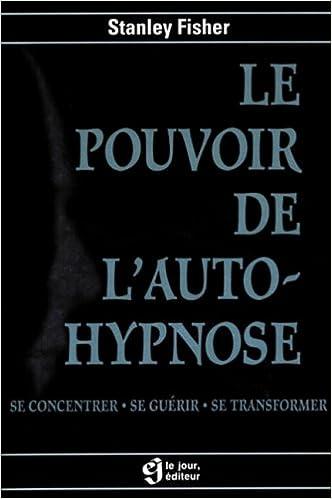 Lire en ligne Le pouvoir de l'auto-hypnose pdf