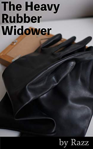 The Heavy Rubber Widower