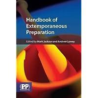 Handbook of Extemporaneous Preparation: A Guide to Pharmaceutical Compounding