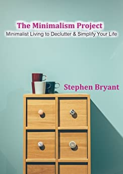 The minimalism project minimalist living to for Minimalist living amazon