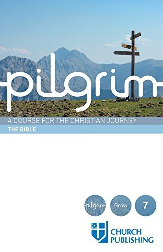 Pilgrim - The Bible: A Course for the Christian Journey