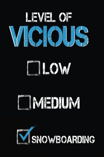Level of Vicious Low Medium Snowboarding: Blank Journal For Kids (notebook, journal, diary) (Snowboarding Medium)