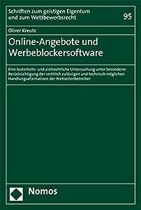 Online-Angebote Und Werbeblockersoftware: Eine Lauterkeits- Und Zivilrechtliche Untersuchung Unter Besonderer Berucksichtigung Der Rechtlich ... Und Zum Wettbewerbsrecht) (German Edition)