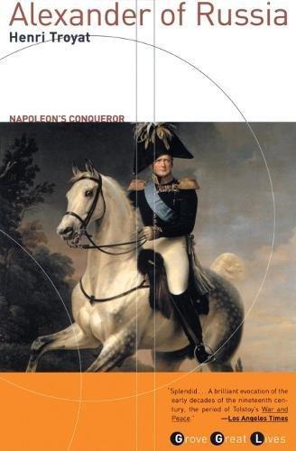 Alexander of Russia: Napoleon's Conqueror (Grove Great Lives Series)