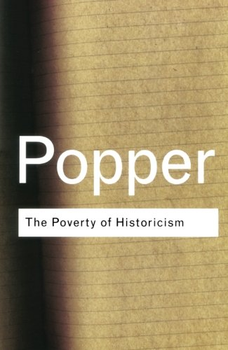 The Poverty of Historicism (Routledge Classics) (Volume 88)