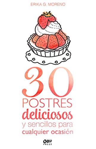 Portada del libro 30 postres deliciosos y sencillos para cualquier ocasión de Erika G. Moreno