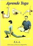 Aprende yoga : curso completo de yoga