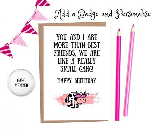 Funny Best Friend Birthday Card 1 X White A6 With Option To Personalise And Add A Matching Badge
