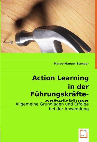 Action Learning in der Führungskräfteentwicklung: Allgemeine Grundlagen und Erfolge bei der Anwendung