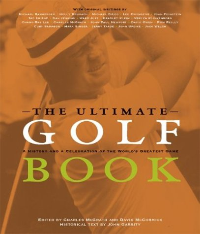 The Ultimate Golf Book: A History and a Celebration of the World's Greatest Game