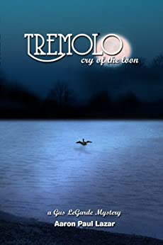 Tremolo: cry of the loon (LeGarde Mysteries Book 5) by [Lazar, Aaron Paul]