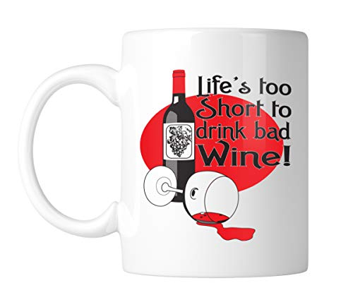 Amdesco Life's Too Short To Drink Bad Wine 11 Oz White Coffee Mug (1 Mug) (Merlot Vineyards Sonoma)