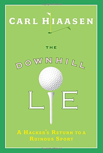 The Downhill Lie: A Hacker's Return to a Ruinous - Golf The Returns Warehouse