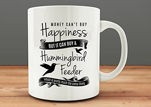 Hummingbird Gift | Hummingbird Mug | Money Can'T Buy Happiness But It Can Buy A Hummingbird Feeder Mug, Happiness Mug Unique Gift Novelty Ceramic Coffee Mug Tea Cup (15 Ounce Hummingbird Feeder)