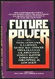 Future Power, Jack Dann (ediitor), Gardner R. Dozois (editor), 0394494202