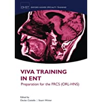 Viva Training in ENT: Preparation for the FRCS (ORL-HNS) (Oxford Higher Specialty Training)