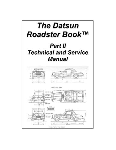 The Datsun Roadster Book - Part II Technical and Service Manual