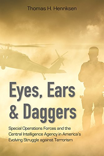 Eyes, Ears, and Daggers: Special Operations Forces and the Central Intelligence Agency in America's Evolving Struggle against Terrorism