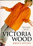 The Funny Side of Victoria Wood, Bruce Dessau, 0752810154