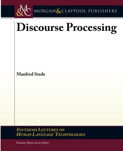 Discourse Processing (Synthesis Lectures on Human Language Technologies) by Morgan & Claypool Publishers