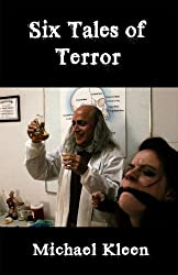 Six Tales of Terror: Short Stories for Dark and Stormy Nights