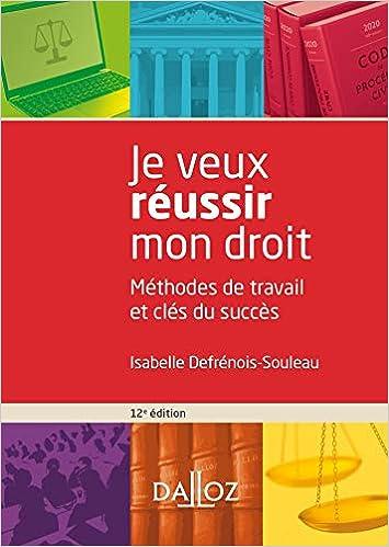 Je veux réussir mon droit - 12e ed.: Méthodes de travail et clés du succès (Français) Broché – 8 juillet 2020 de Isabelle Defrénois-Souleau (Auteur)
