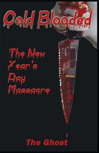 Read Online Cold Blooded: The New Year's Day Massacre PDF