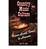 [(Country Music Culture: From Hard Times To Heaven)] [Author: Curtis Ellison] Published On (June, 2001)