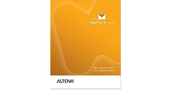 Altova MapForce 2015 User & Reference Manual: Altova