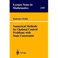 Numerical Methods for Optimal Control Problems with State Constraints (Lecture Notes in Mathematics)