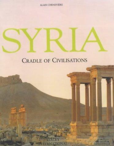 Syria: Cradle of Civilizations