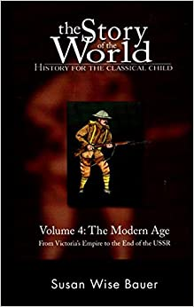 ,,DJVU,, The Story Of The World: History For The Classical Child, Volume 4: The Modern Age: From Victoria's Empire To The End Of The USSR. Equipo Policy order Height Cenove Benham northern Partners
