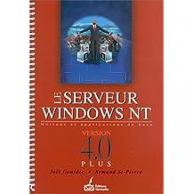 Le serveur Windows NT, version 4.0 plus: Notions et applications de base