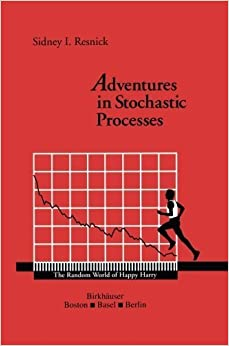 Book Adventures in Stochastic Processes by Sidney I. Resnick (2013-12-11)
