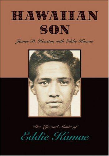 Hawaiian Son: The Life and Music of Eddie Kamae