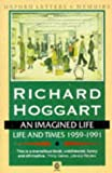 An Imagined Life: Life and Times, 1959-91 (Oxford Letters & Memoirs)