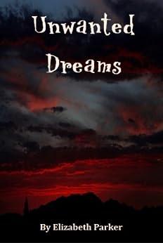 Unwanted Dreams by [Parker, Elizabeth]