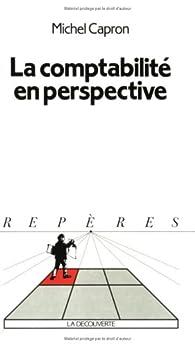 La comptabilité en perspective par Michel Capron