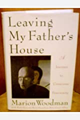 Leaving My Father's House Hardcover April 28, 1992
