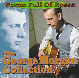 Room Full of Roses: The George Morgan Collection by Razor & Tie